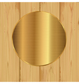 Gold round on a planks vector image
