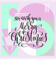 we wish you a merry christmas - hand lettering vector image