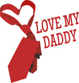 Love My Daddy vector image