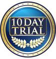 ten day trial icon vector image vector image