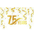 isolated golden color number 75 with word years vector image