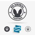 No animals testing sign icon Not tested symbol vector image