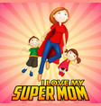 Supermom with kids in Happy Mother Day card vector image