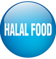 halal food blue round gel isolated push button vector image