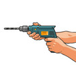 drill in hand building repair housework vector image