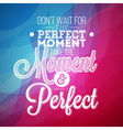 inspiration quote on abstract color background vector image