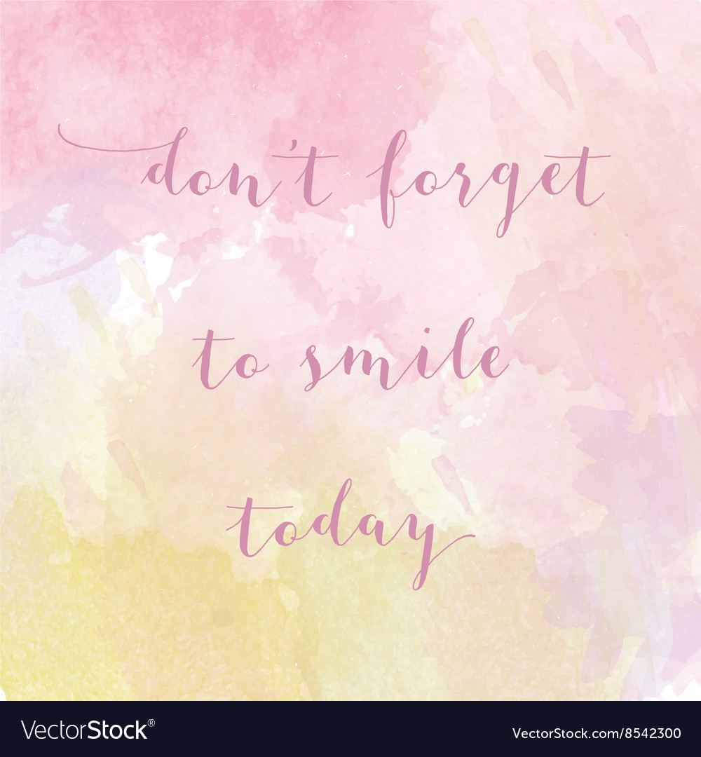 Dont forget to smile today motivation watercolor vector