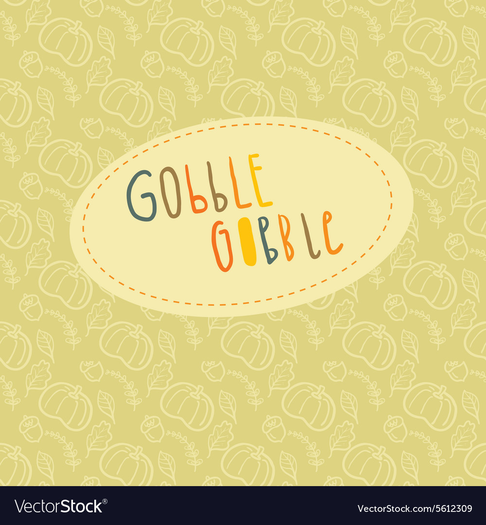Beautiful greeting card with hand lettering gobble vector