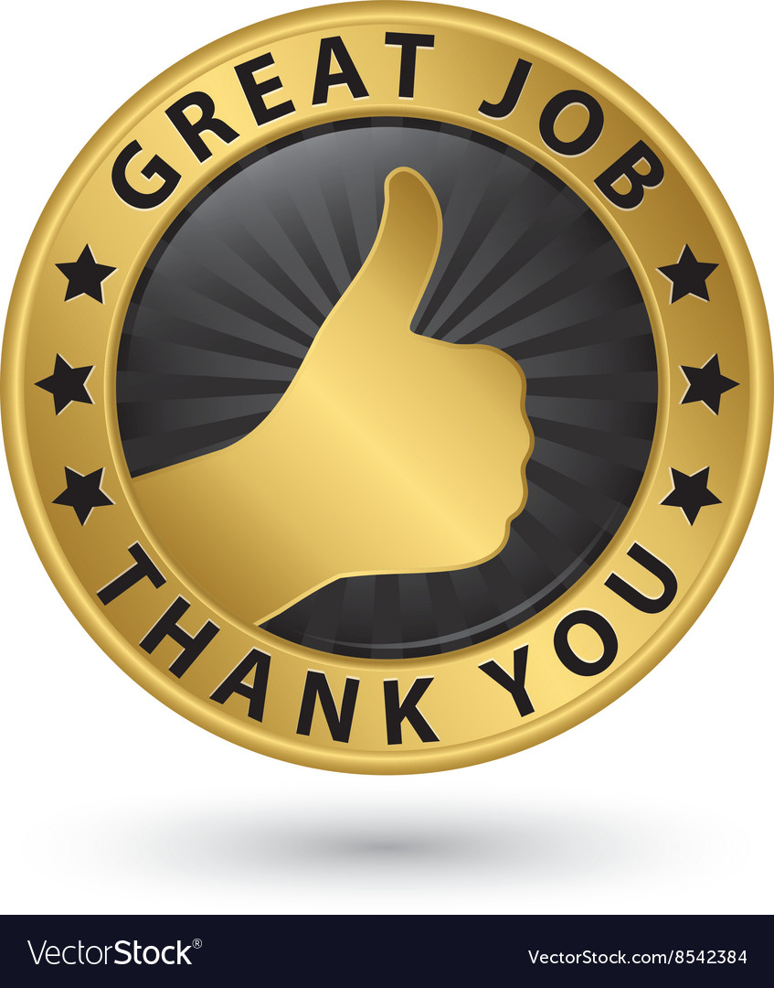 Great job golden thank you label with thumb up vector