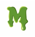 Letter M made of green slime vector image