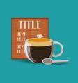 flat cup of coffee drink and menu concept vector image