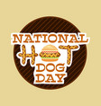 national hot dog day poster for fast foods vector image