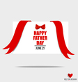Happy fathers day card design with red bow and red vector image vector image