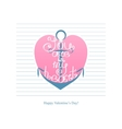 Happy Valentines day Anchor with inscription vector image