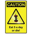 Five a day hazard Sign vector image vector image