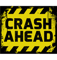 Crash Ahead sign vector image