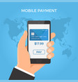 mobile payment concept hand holding smartphone vector image