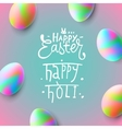 Happy Easter easter eggs Happy Holi vector image vector image