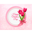 Pink tulips with Happy Mothers Day gift card vector image vector image