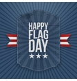 Happy Flag Day festive Label with Ribbon vector image