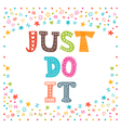 Just do it Cute design for greeting card or vector image