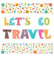 Lets go travel Travel concept Lettering design vector image