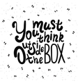 You must think outside the box vector image