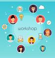 workshop concept team building workshop vector image