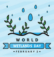 world wetlands day vector image