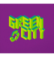Isometric Green City quote background vector image