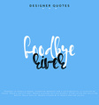 Goodbye river inscription Hand drawn calligraphy vector image