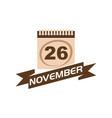 26 november calendar with ribbon vector image