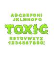 Toxic font Green liquid ABC Acid typography vector image