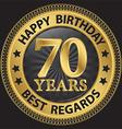 70 years happy birthday best regards gold label vector image