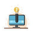 hand from monitor holds a bitcoin coin concept of vector image