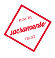 new in sacramento rubber stamp vector image