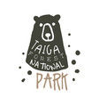 taiga forest national park design template hand vector image