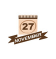 27 november calendar with ribbon vector image