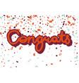 congrats inscription on white with confetti vector image