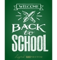 Back to school Lettering on chalkboard vector image