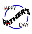 father s day greeting card vector image