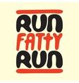 Run fatty run vector image