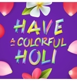 Have a colorful Holi poster of indian festival vector image vector image