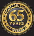 65 years anniversary congratulations gold label vector image