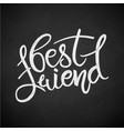 best friend phrase hand drawn lettering brush vector image