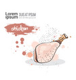 chicken hand drawn watercolor food meat on white vector image