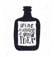 Wine bottle and handwritten lettering vector image
