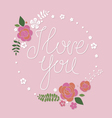 I love you design with floral frame vector image