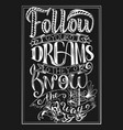 follow your dreams they know the way vector image vector image
