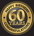 60 years happy birthday congratulations gold label vector image